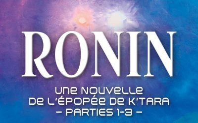 Lancement de Ronin – Parties 1 à 3